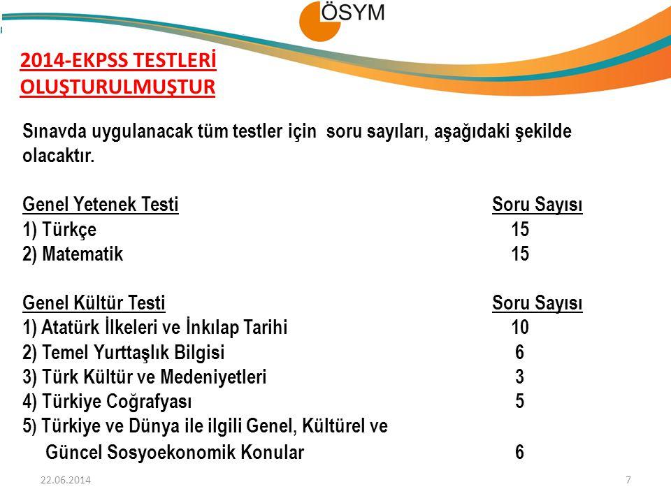 2014-EKPSS TESTLERİ OLUŞTURULMUŞTUR Sınavda uygulanacak tüm testler için soru sayıları, aşağıdaki şekilde olacaktır. Genel Yetenek Testi Soru Sayısı 1
