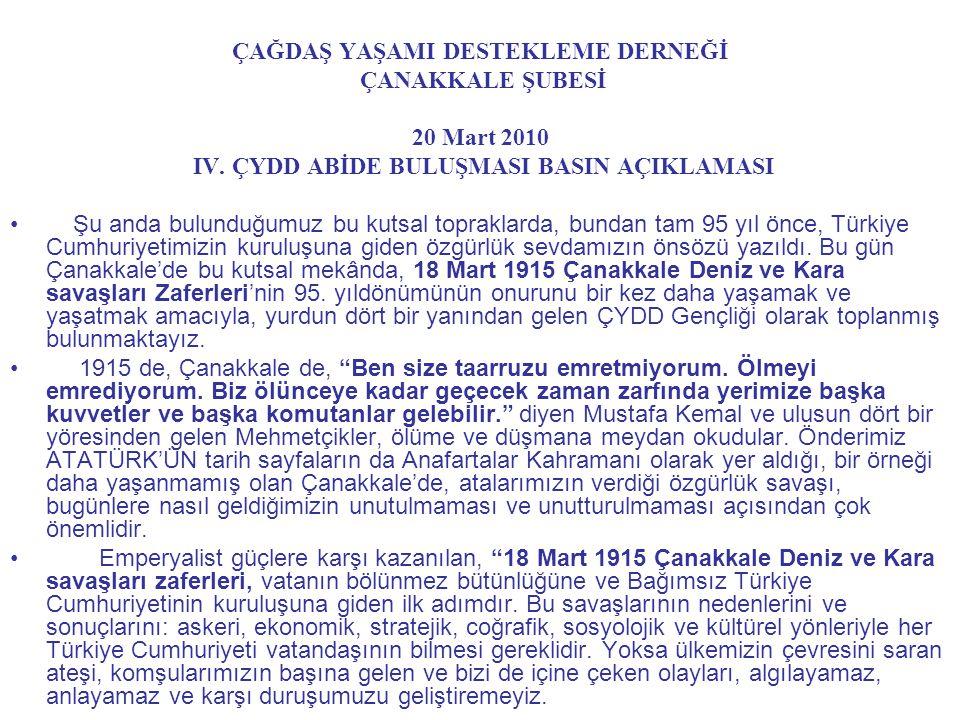 ÇAĞDAŞ YAŞAMI DESTEKLEME DERNEĞİ ÇANAKKALE ŞUBESİ 20 Mart 2010 IV.