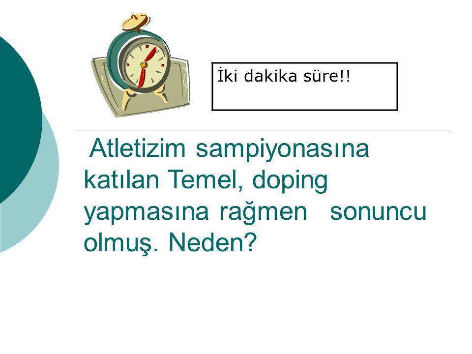 Atletizim sampiyonasına katılan Temel, doping yapmasına rağmen sonuncu olmuş. Neden? İki dakika süre!!