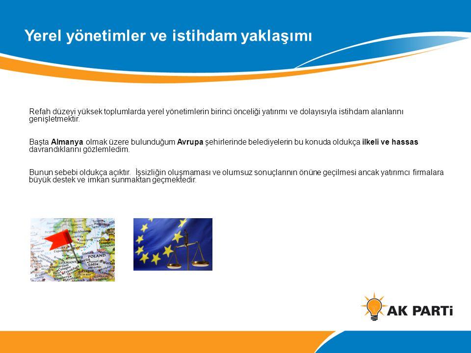 Yerel yönetimler ve istihdam yaklaşımı Refah düzeyi yüksek toplumlarda yerel yönetimlerin birinci önceliği yatırımı ve dolayısıyla istihdam alanlarını