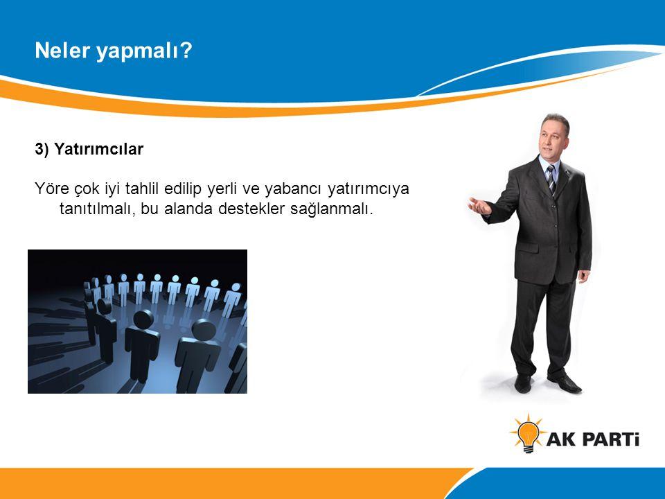 3) Yatırımcılar Yöre çok iyi tahlil edilip yerli ve yabancı yatırımcıya tanıtılmalı, bu alanda destekler sağlanmalı.