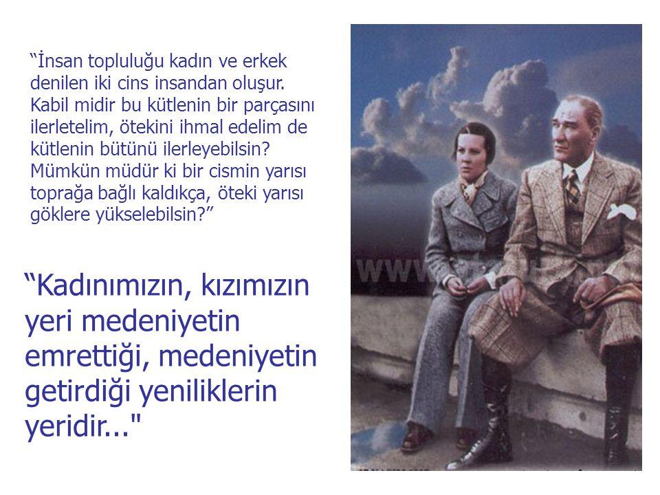 """""""Şuna inanmak lazımdır ki, dünya üzerinde gördüğümüz her şey kadının eseridir"""". """"Türk kadınının dünya kadınlığına elini vererek, dünyanın barış ve güv"""