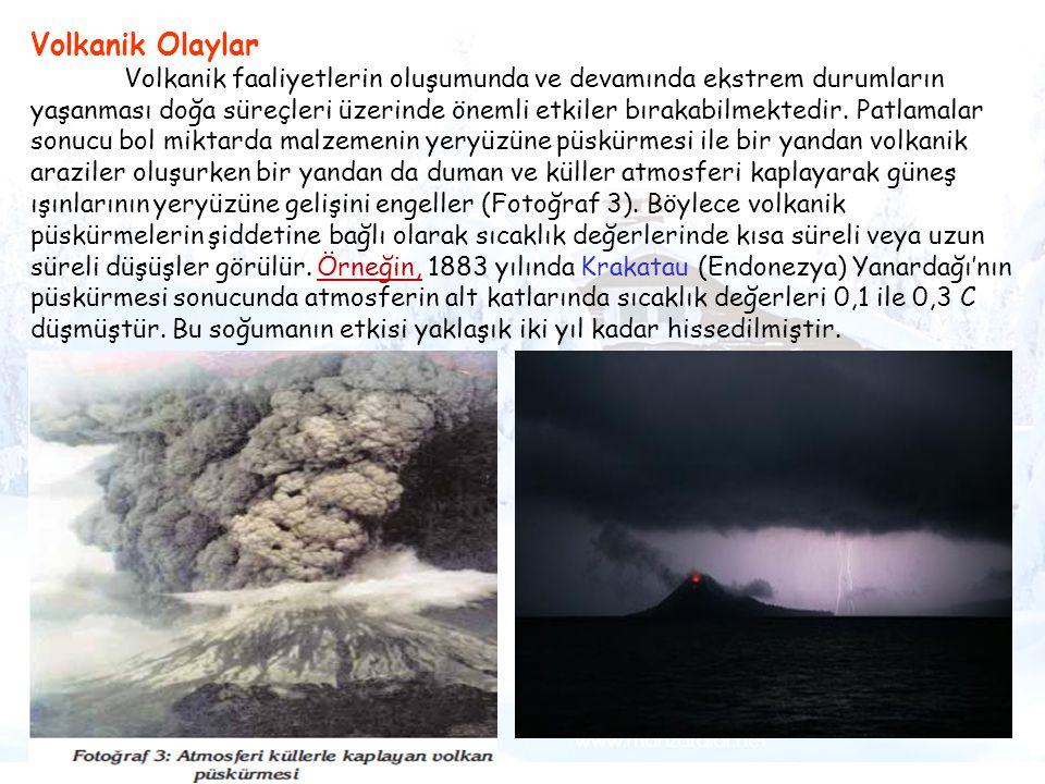 Tsunami Volkanik Olaylar Volkanik faaliyetlerin oluşumunda ve devamında ekstrem durumların yaşanması doğa süreçleri üzerinde önemli etkiler bırakabilm