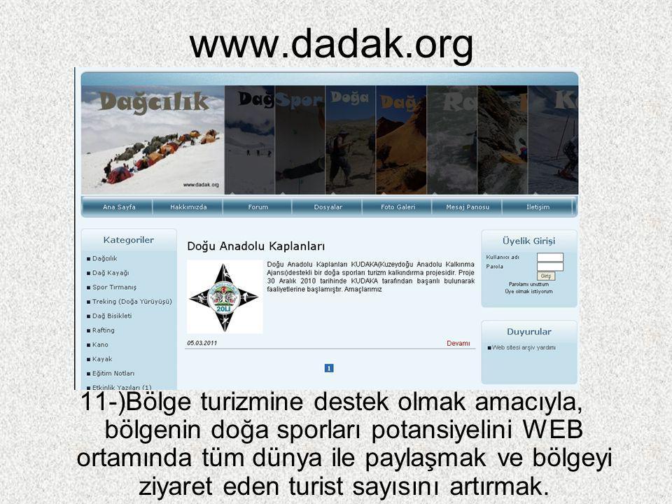 www.dadak.org 11-)Bölge turizmine destek olmak amacıyla, bölgenin doğa sporları potansiyelini WEB ortamında tüm dünya ile paylaşmak ve bölgeyi ziyaret