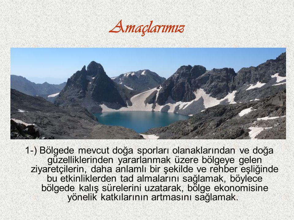 1-) Bölgede mevcut doğa sporları olanaklarından ve doğa güzelliklerinden yararlanmak üzere bölgeye gelen ziyaretçilerin, daha anlamlı bir şekilde ve r