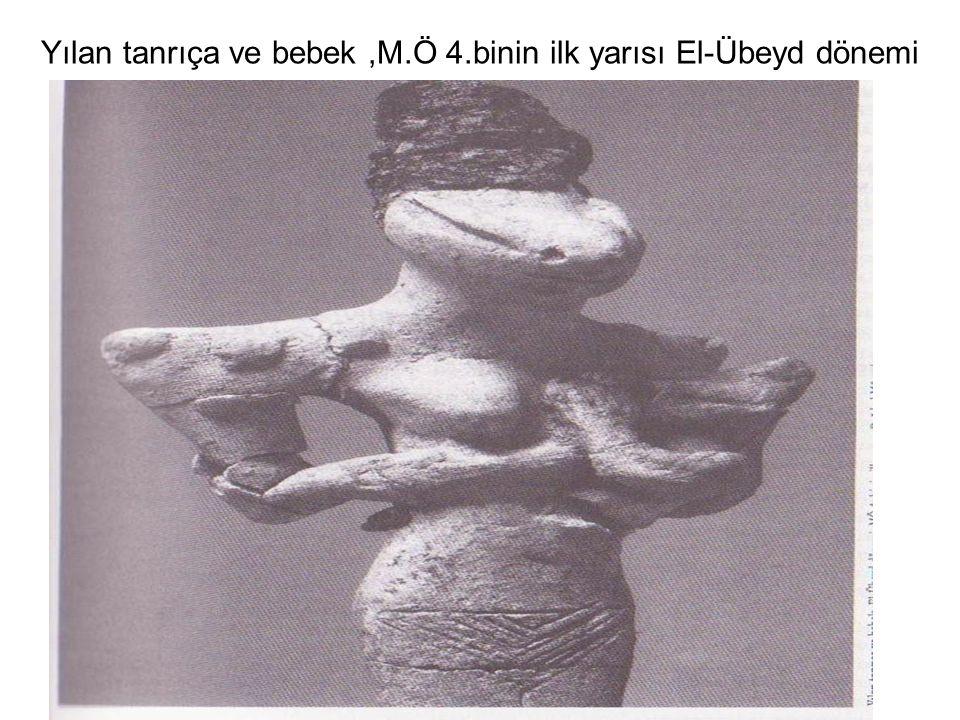 Yılan tanrıça ve bebek,M.Ö 4.binin ilk yarısı El-Übeyd dönemi