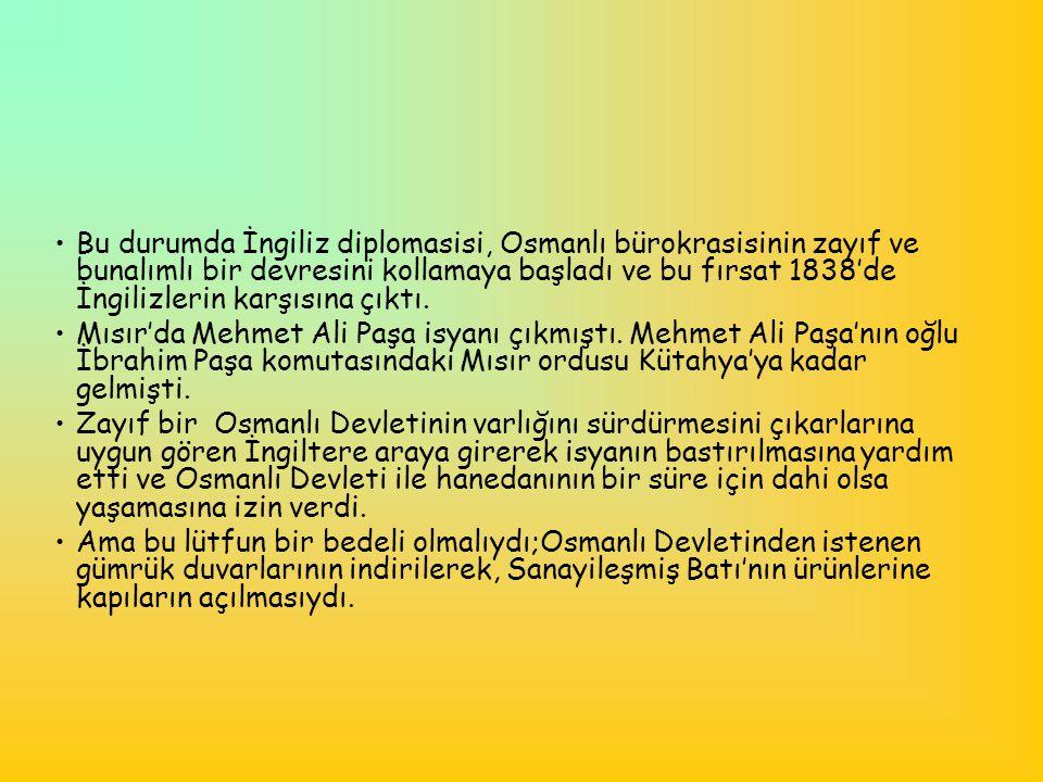 •Çok gizli tutulan pazarlıklar sonucunda, 16 Ağustos 1838'de Osmanlı-İngiliz ticaret antlaşması Baltalimanı'nda Mustafa Reşit Paşa tarafından imzalandı.
