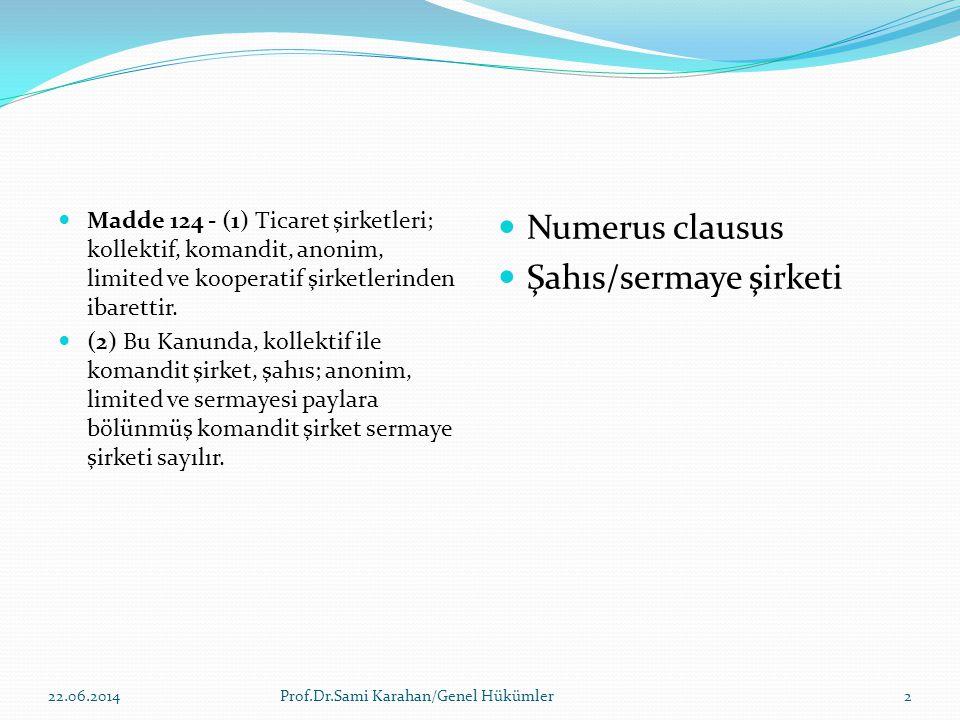 Tüzel kişilik  TK.125 - (1) Ticaret şirketleri tüzel kişiliği haizdir.