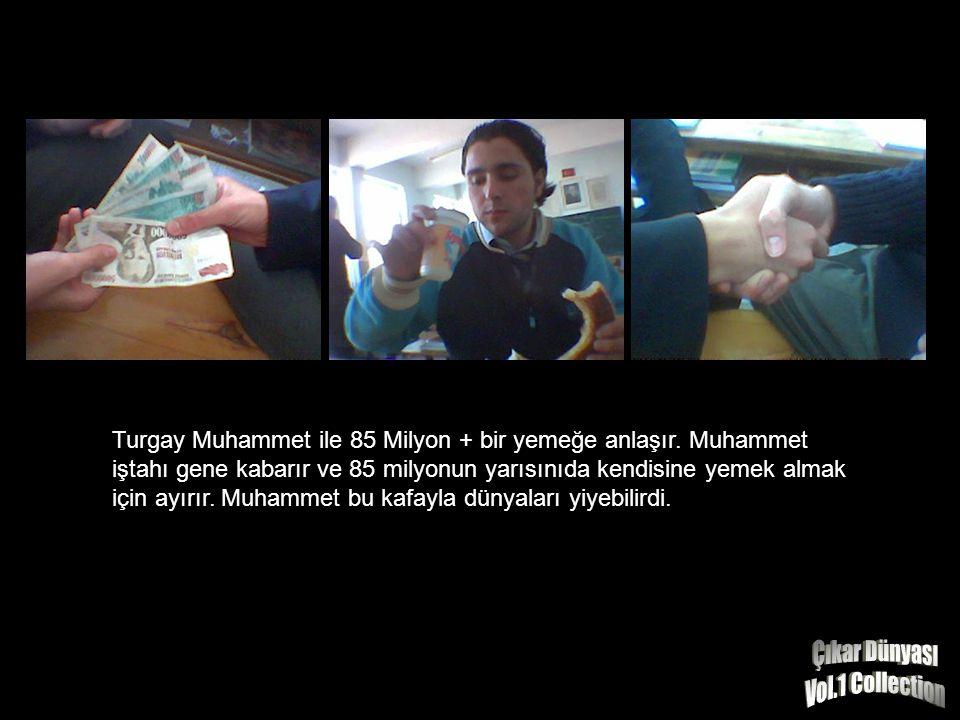 Turgay Muhammet ile 85 Milyon + bir yemeğe anlaşır.