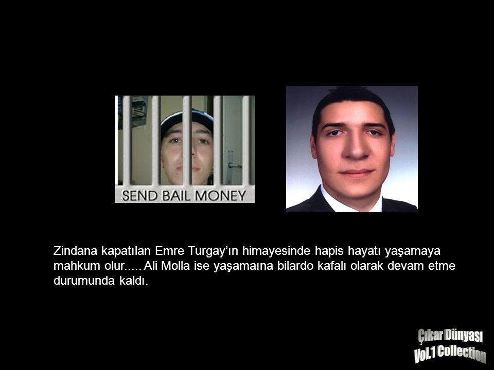 Zindana kapatılan Emre Turgay'ın himayesinde hapis hayatı yaşamaya mahkum olur.....