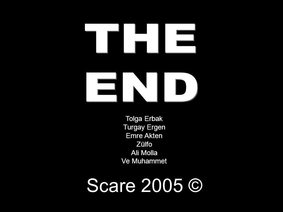 Tolga Erbak Turgay Ergen Emre Akten Zülfo Ali Molla Ve Muhammet Scare 2005 ©
