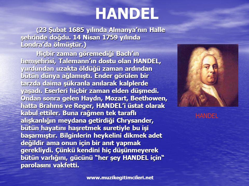 Besteci Georg Friedrich HANDEL'in Hazırlayan: Hacer ACAR Ondokuz Mayıs Üniversitesi www.muzikegitimcileri.net ©2006