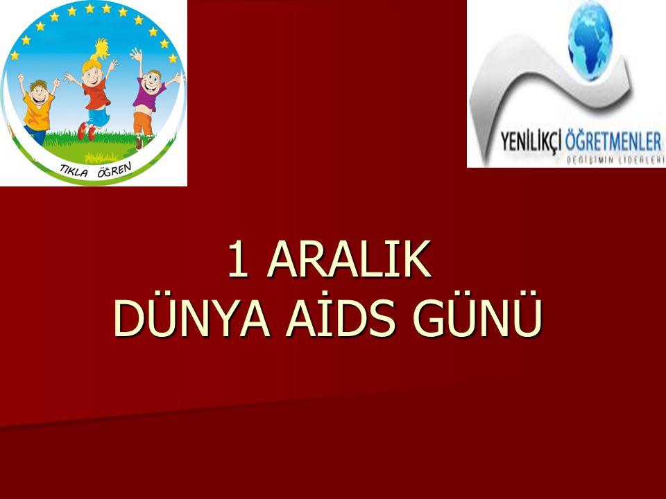  Günümüze kadar AIDS ten 225.000 kişinin öldüğü kaydedilmiştir.