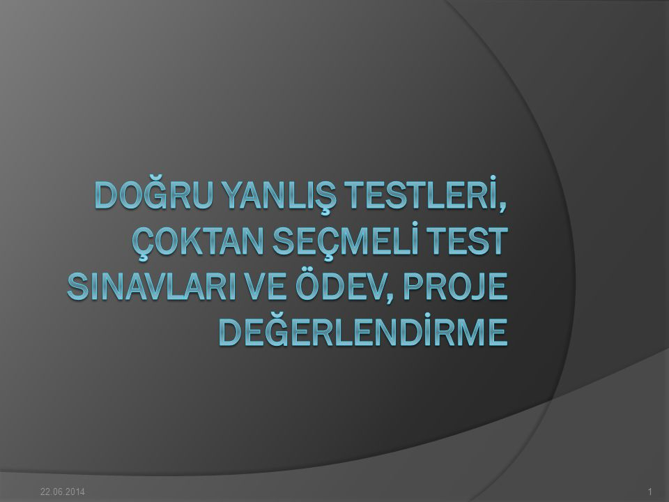 ÇOKTAN SEÇMELİ TEST SINAVLARI  9.
