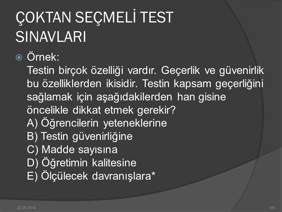 ÇOKTAN SEÇMELİ TEST SINAVLARI  Örnek: Testin birçok özelliği vardır.