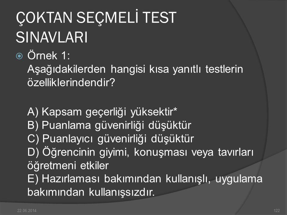 ÇOKTAN SEÇMELİ TEST SINAVLARI  Örnek 1: Aşağıdakilerden hangisi kısa yanıtlı testlerin özelliklerindendir.