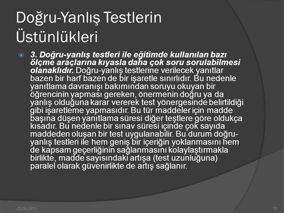Doğru-Yanlış Testlerin Üstünlükleri  3.