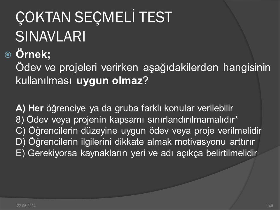 ÇOKTAN SEÇMELİ TEST SINAVLARI  Örnek; Ödev ve projeleri verirken aşağıdakilerden hangisinin kullanılması uygun olmaz.