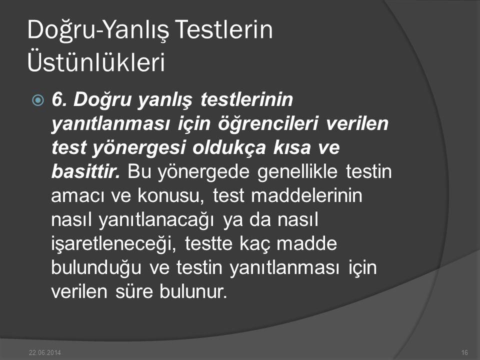 Doğru-Yanlış Testlerin Üstünlükleri  6.