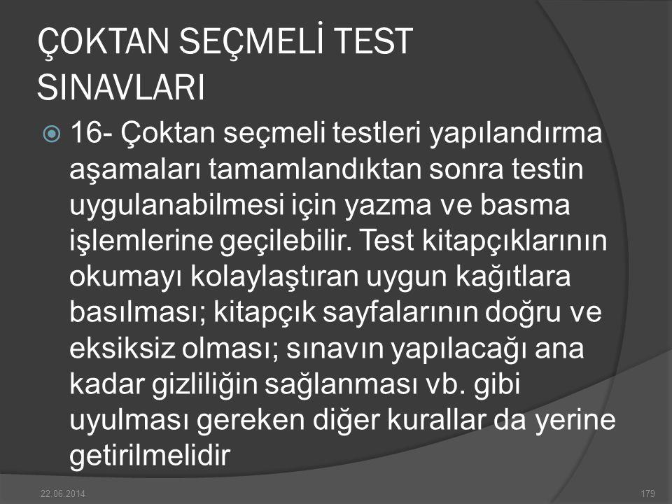 ÇOKTAN SEÇMELİ TEST SINAVLARI  16- Çoktan seçmeli testleri yapılandırma aşamaları tamamlandıktan sonra testin uygulanabilmesi için yazma ve basma işlemlerine geçilebilir.