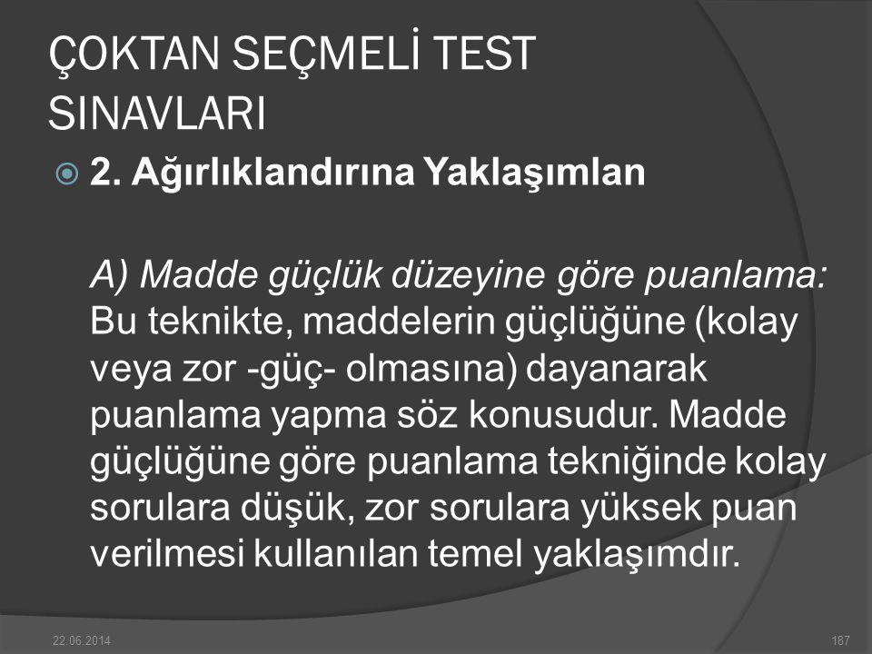 ÇOKTAN SEÇMELİ TEST SINAVLARI  2.