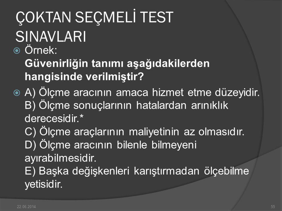 ÇOKTAN SEÇMELİ TEST SINAVLARI  Örnek: Güvenirliğin tanımı aşağıdakilerden hangisinde verilmiştir.