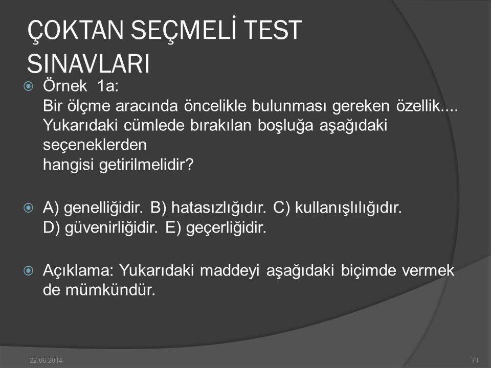 ÇOKTAN SEÇMELİ TEST SINAVLARI  Örnek 1a: Bir ölçme aracında öncelikle bulunması gereken özellik....