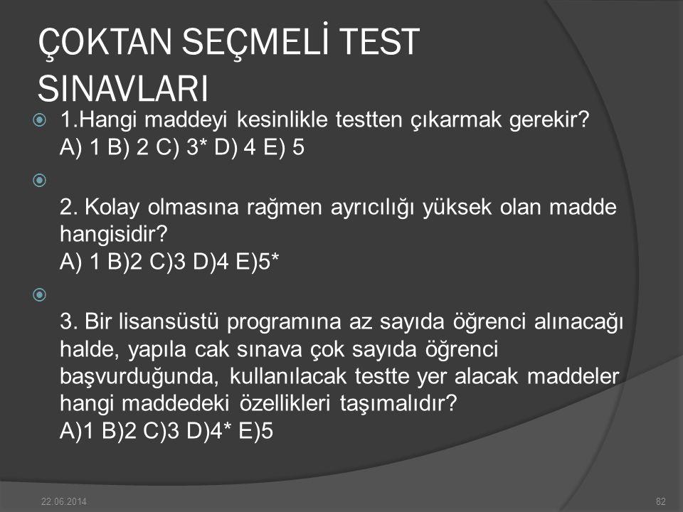 ÇOKTAN SEÇMELİ TEST SINAVLARI  1.Hangi maddeyi kesinlikle testten çıkarmak gerekir.