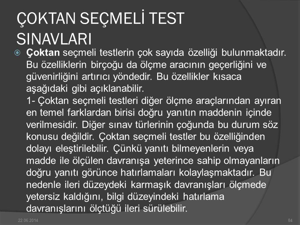 ÇOKTAN SEÇMELİ TEST SINAVLARI  Çoktan seçmeli testlerin çok sayıda özelliği bulunmaktadır.
