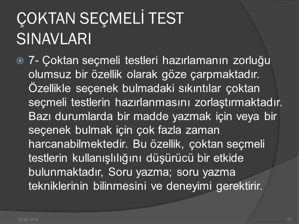 ÇOKTAN SEÇMELİ TEST SINAVLARI  7- Çoktan seçmeli testleri hazırlamanın zorluğu olumsuz bir özellik olarak göze çarpmaktadır.