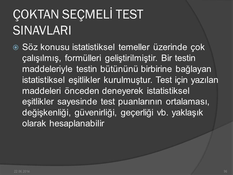ÇOKTAN SEÇMELİ TEST SINAVLARI  Söz konusu istatistiksel temeller üzerinde çok çalışılmış, formülleri geliştirilmiştir.