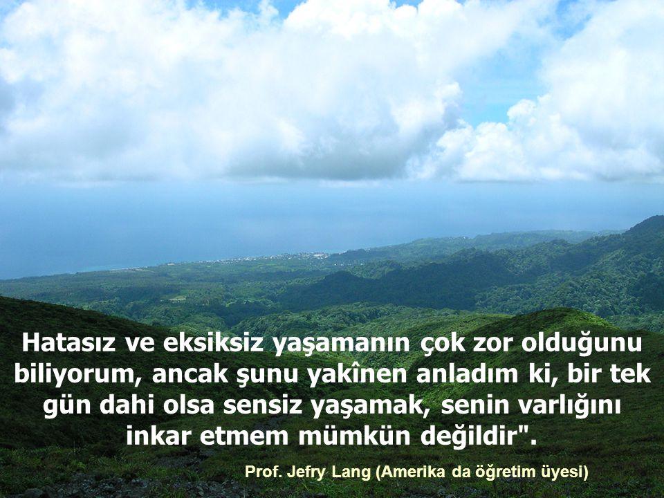 Yerimden kalkmadan önce de şu duayı yaptım: Allah ım bir daha küfre girmeye cüret edersem; beni o küfre girmeden önce canımı al ve bu hayattan kurtar!