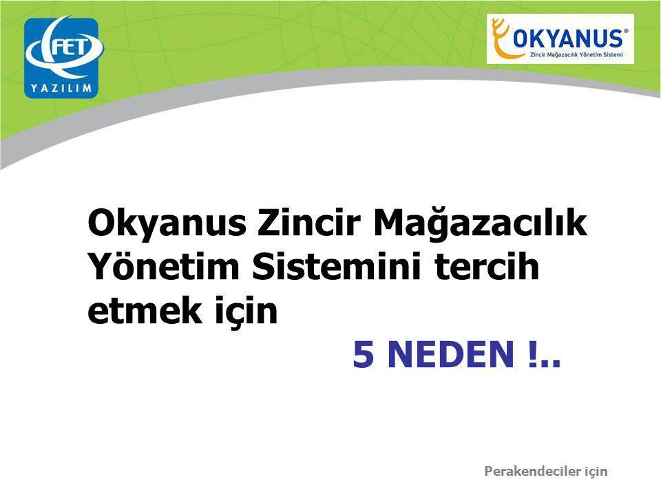 Okyanus Zincir Mağazacılık Yönetim Sistemini tercih etmek için 5 NEDEN !.. Perakendeciler için