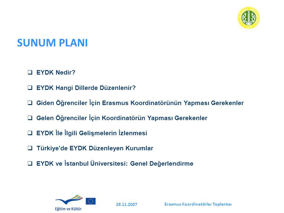 Erasmus Koordinatörler Toplantısı 29.11.2007 EYDK NEDİR.