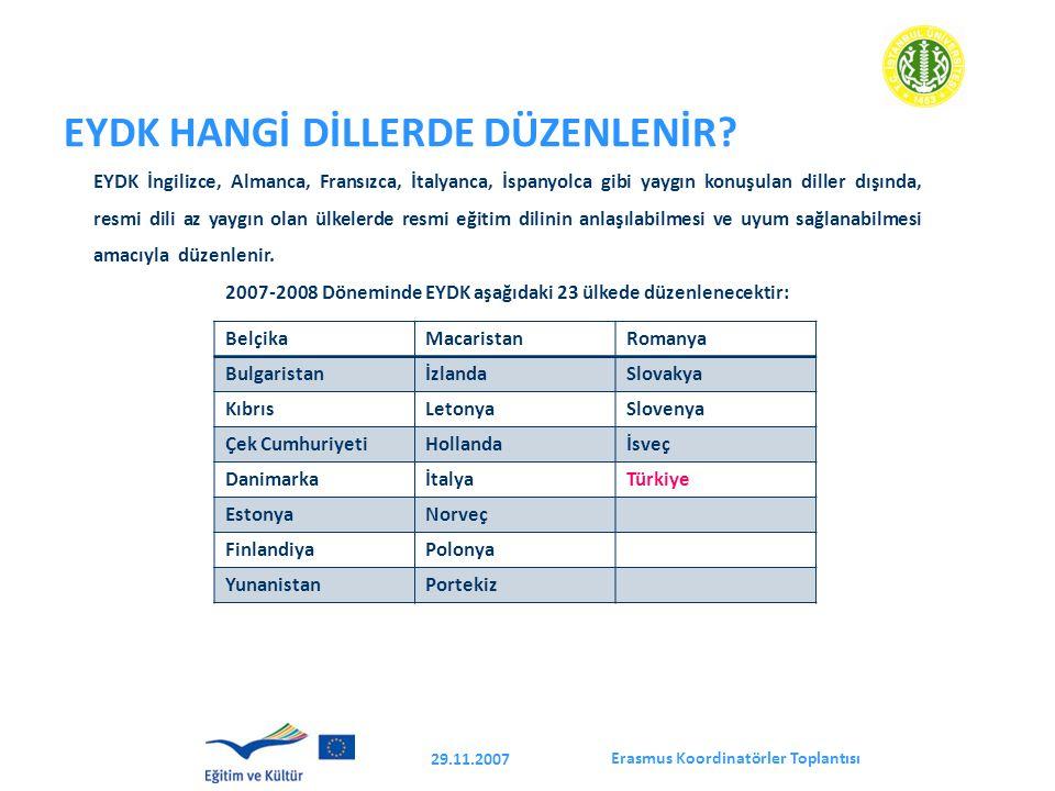 Erasmus Koordinatörler Toplantısı 29.11.2007 EYDK HANGİ DİLLERDE DÜZENLENİR.