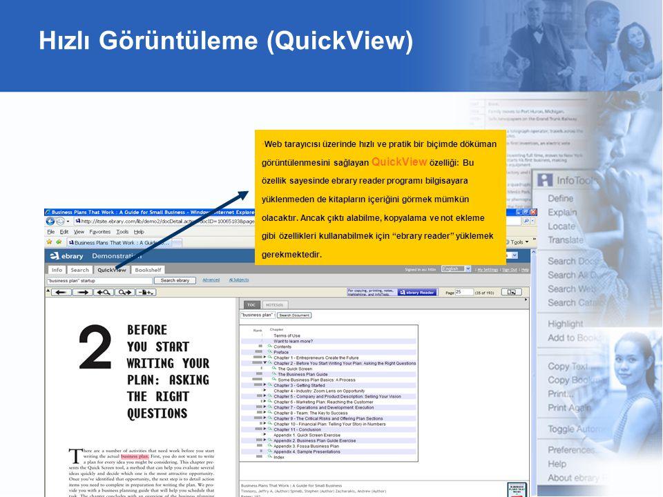 Hızlı Görüntüleme (QuickView) •Web tarayıcısı üzerinde hızlı ve pratik bir biçimde döküman görüntülenmesini sağlayan QuickView özelliği: Bu özellik sayesinde ebrary reader programı bilgisayara yüklenmeden de kitapların içeriğini görmek mümkün olacaktır.