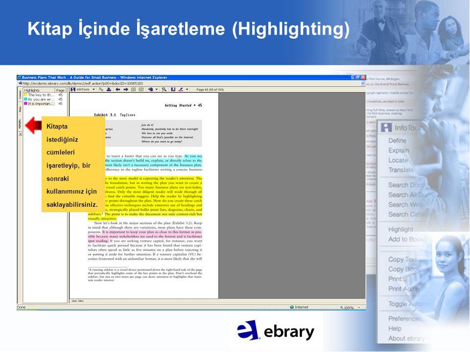 Kitap İçinde İşaretleme (Highlighting) Kitapta istediğiniz cümleleri işaretleyip, bir sonraki kullanımınız için saklayabilirsiniz.