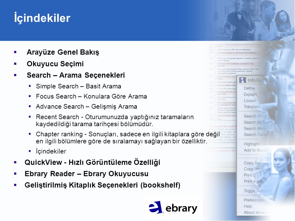 Genel Bakış Info kısmından; yeni ebrary arayüzü kullanımı başlangıç bilgilerine erişebilirsiniz.