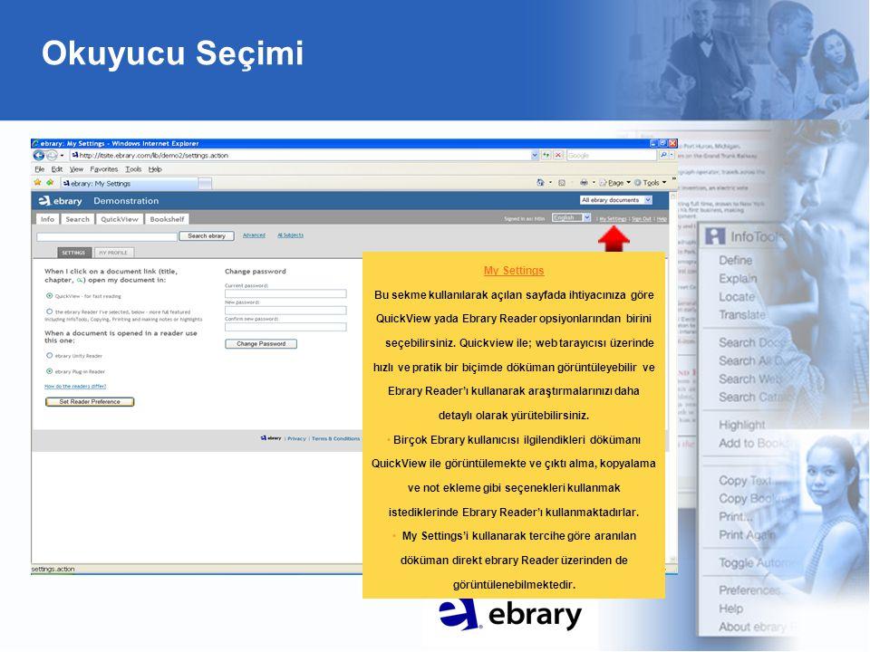Okuyucu Seçimi My Settings Bu sekme kullanılarak açılan sayfada ihtiyacınıza göre QuickView yada Ebrary Reader opsiyonlarından birini seçebilirsiniz.
