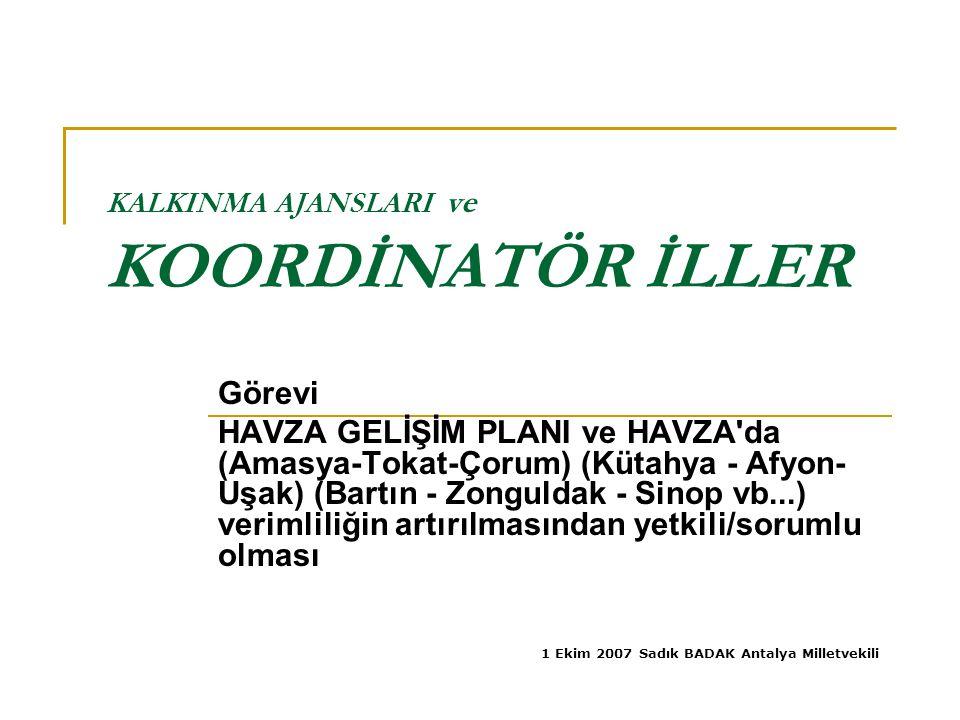 KALKINMA AJANSLARI ve KOORDİNATÖR İLLER Görevi HAVZA GELİŞİM PLANI ve HAVZA'da (Amasya-Tokat-Çorum) (Kütahya - Afyon- Uşak) (Bartın - Zonguldak - Sino