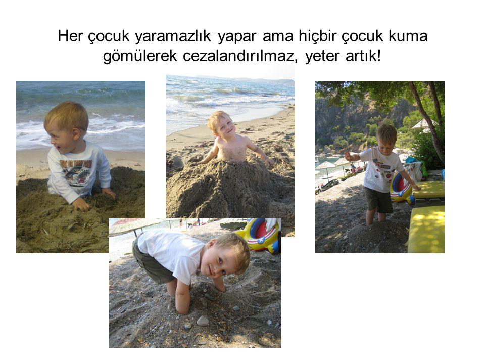 Her çocuk yaramazlık yapar ama hiçbir çocuk kuma gömülerek cezalandırılmaz, yeter artık!