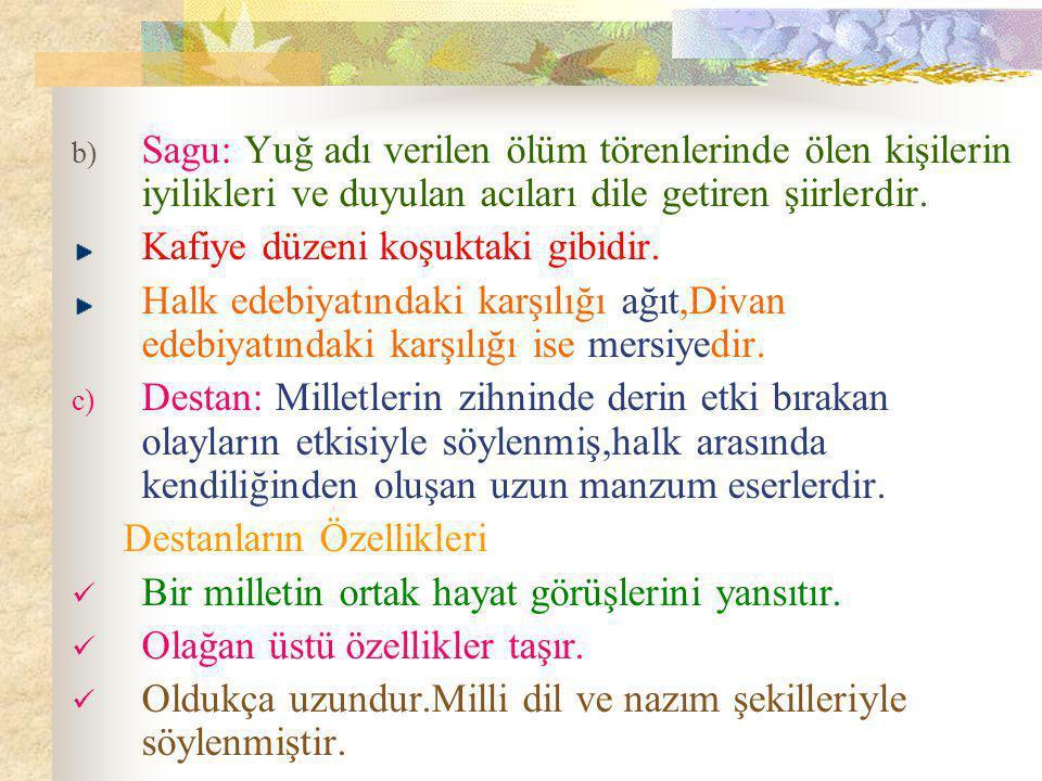 b) Şarkı Divan şiirine Türklerin kattığı bir nazım biçimidir.