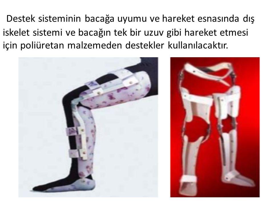 Destek sisteminin bacağa uyumu ve hareket esnasında dış iskelet sistemi ve bacağın tek bir uzuv gibi hareket etmesi için poliüretan malzemeden destekler kullanılacaktır.