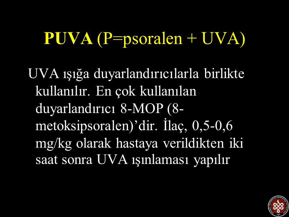 PUVA (P=psoralen + UVA) UVA ışığa duyarlandırıcılarla birlikte kullanılır. En çok kullanılan duyarlandırıcı 8-MOP (8- metoksipsoralen)'dir. İlaç, 0,5-