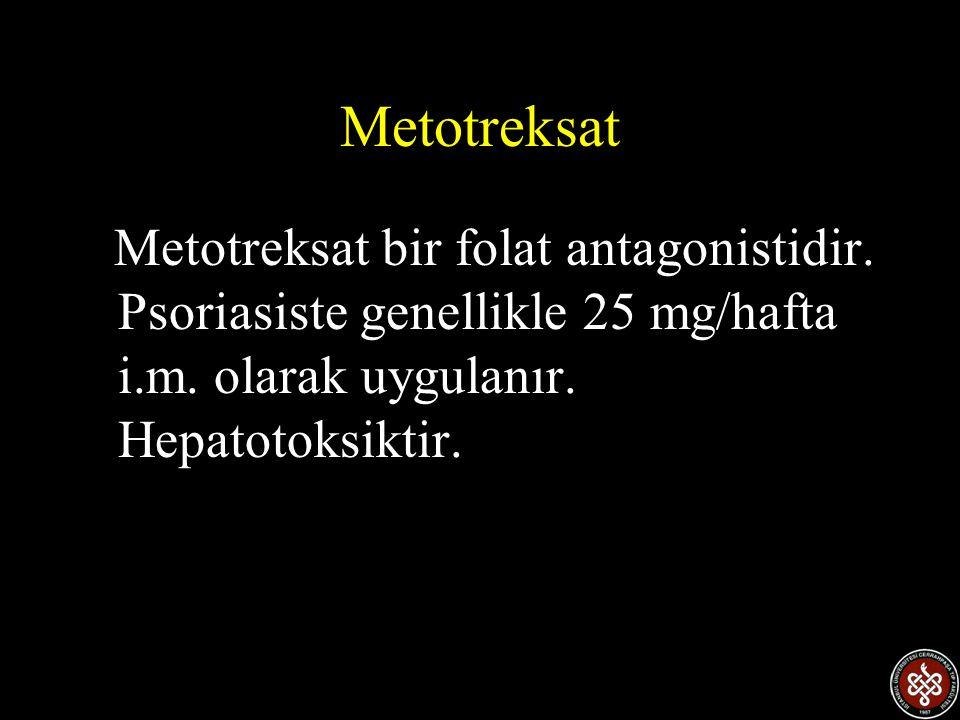Metotreksat Metotreksat bir folat antagonistidir. Psoriasiste genellikle 25 mg/hafta i.m. olarak uygulanır. Hepatotoksiktir.