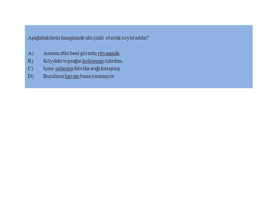 CEVAP: C Çünkü; paragrafta yer veya yön belirten her hangi bir sözcük yoktur.