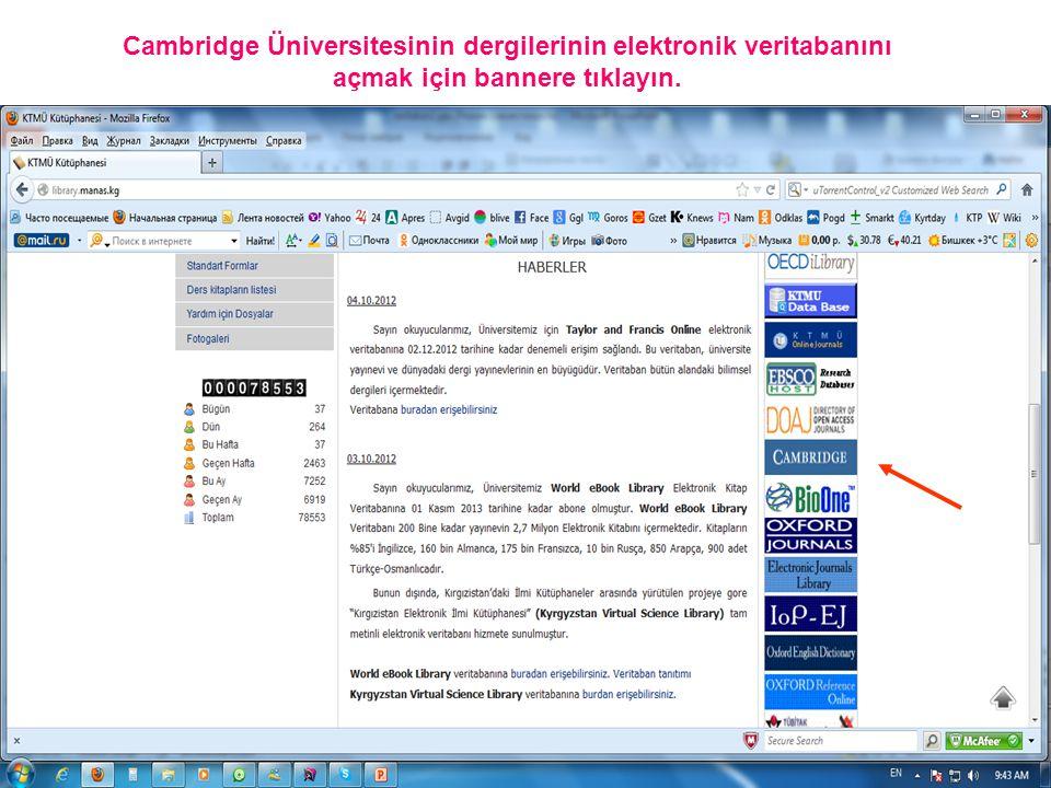 Cambridge Üniversitesinin dergilerinin elektronik veritabanını açmak için bannere tıklayın.