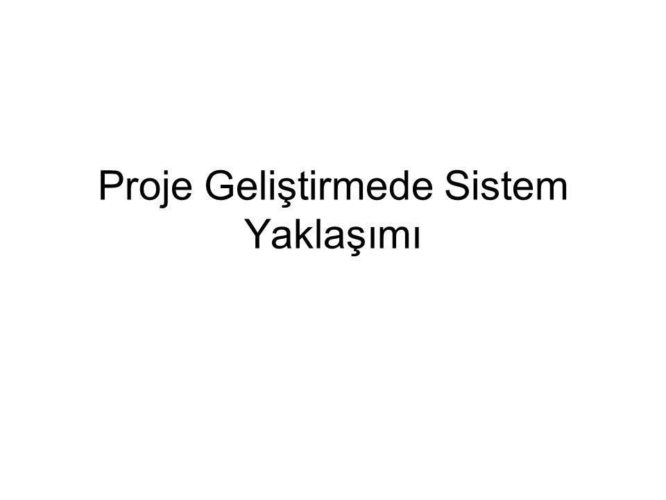 Proje Geliştirmede Sistem Yaklaşımı