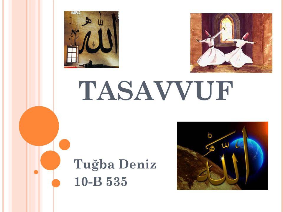 TASAVVUF Tuğba Deniz 10-B 535