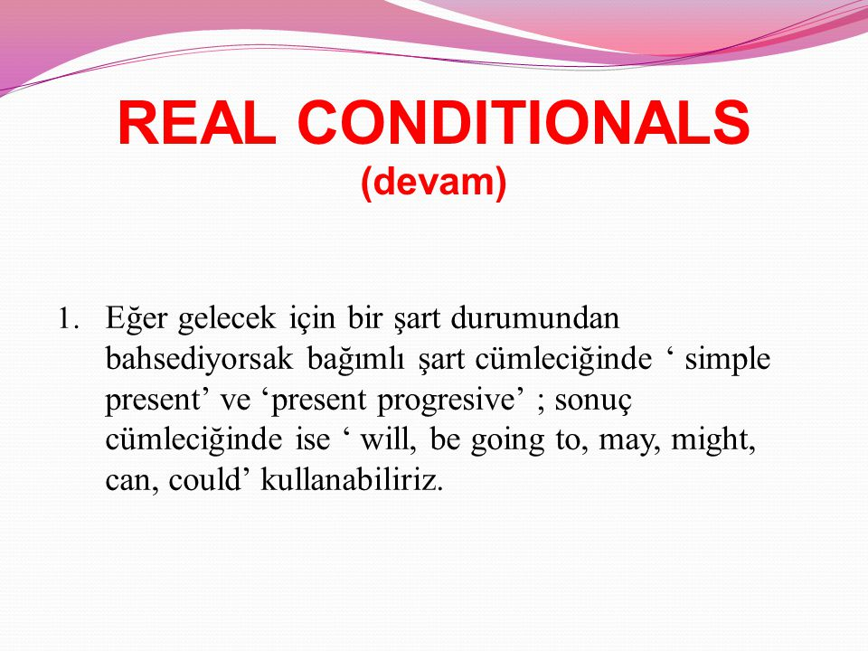 REAL CONDITIONALS 1.